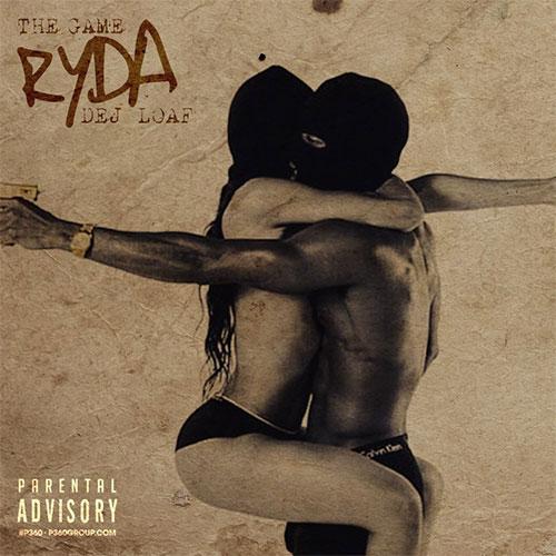 The Game ft. Deja Loaf - Ryda