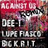 against_us_lupe_fiasco_big_krit